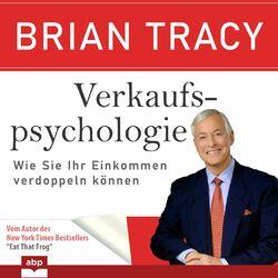 Verkaufspsychologie - Wie Sie Ihr Einkommen verdoppeln können (Ungekürzt) Audiobook