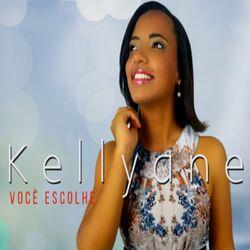Kellyane – Você Escolhe 2017 CD Completo
