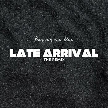Late Arrival (Remix) cover