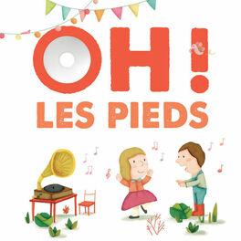 Album cover of Oh ! Les pieds (10 comptines pour se dandiner)
