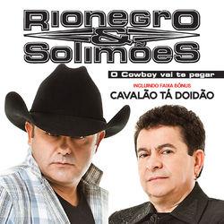 Rionegro e Solimões – O Cowboy Vai Te Pegar 2014 CD Completo