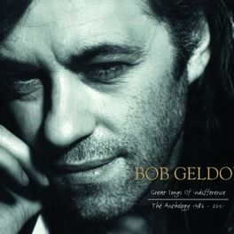 Album cover of Great Songs Of Indifference: The Bob Geldof Anthology 1986-2001