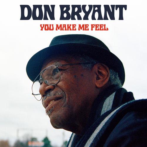 Don Bryant - You Make Me Feel: letras y canciones | Deezer