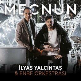 Ilyas Yalcintas Mecnun Lyrics And Songs Deezer