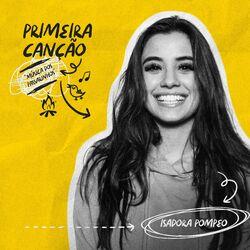 Música Primeira Canção (Música dos Passarinhos) - Isadora Pompeo (2021)