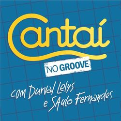 Durval Lelys e Saulo Fernandes – Cantaí no Groove 2018 CD Completo