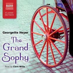 The Grand Sophy (Abridged) Audiobook