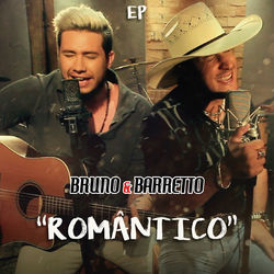 Download Bruno e Barretto - Romântico EP 2017