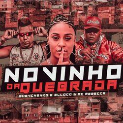 Música Novinho da Quebrada - Shevchenko e Elloco (2020) Download