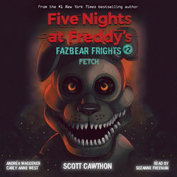 Fetch - Five Nights at Freddys Fazbear Frights, Book 2 (Unabridged) Audiobook