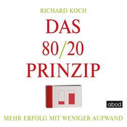 Das 80/20-Prinzip (Mehr Erfolg mit weniger Aufwand) Audiobook