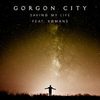 Saving My Life - GORGON CITY-ROMANS