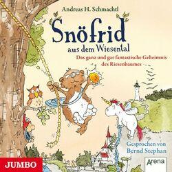Snöfrid aus dem Wiesental. Das ganz und gar fantastische Geheimnis des Riesenbaumes Audiobook
