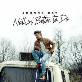 Album cover of Nothin' Better To Do