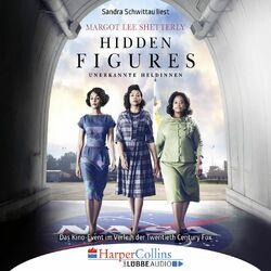 Hidden Figures - Unerkannte Heldinnen - Afroamerikanische Mathematikerinnen in der NASA (Gekürzt) Audiobook