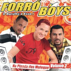 Forró Boys – Na Pisada dos Muleque, Vol. 2 2013 CD Completo