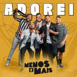 Adorei – Grupo Menos É Mais