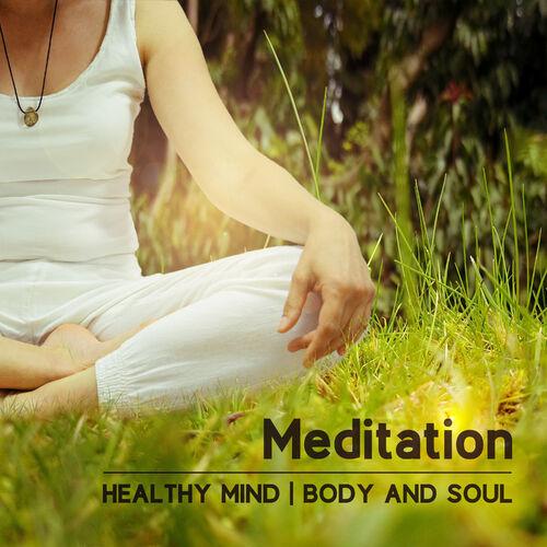 Spiritual Healing Music Universe: Meditation: Healthy Mind, Body and