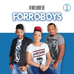 Forró Boys – O Melhor de Forroboys Vol. 1 2019 CD Completo