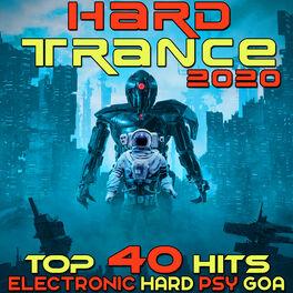 Album cover of Hard Trance 2020 Top 40 Hits Electronic Hard Psy Goa Techno House EDM Dance