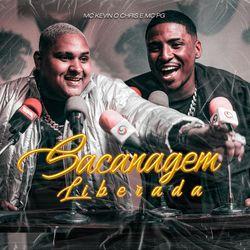 Sacanagem Liberada - MC Kevin o Chris Feat MC PG  Download