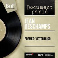 Jean Deschamps Poèmes Victor Hugo Mono Version Music