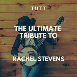 Album cover of The Ultimate Tribute To Rachel Stevens