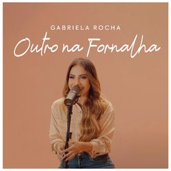 Música Outro Na Fornalha – Gabriela Rocha Mp3 download