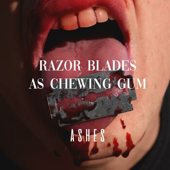 Razor Blades As Chewing Gum cover