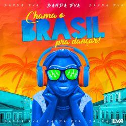 Banda Eva – Chama o Brasil pra Dançar CD Completo