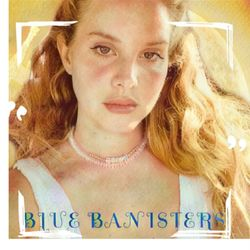 Blue Banisters – Lana Del Rey