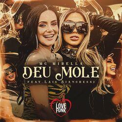 Deu Mole – MC Mirella