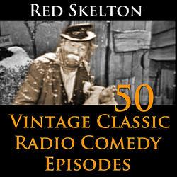 Red Skelton Program - 50 Vintage Comedy Radio Episodes