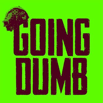 Going Dumb cover