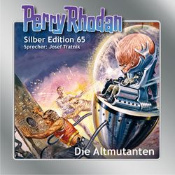 Die Altmutanten - Perry Rhodan - Silber Edition 65 (Ungekürzt) Hörbuch kostenlos