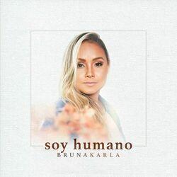 Bruna Karla – Soy Humano 2021 CD Completo
