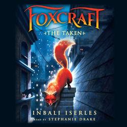 The Taken - Foxcraft 1 (Unabridged) Audiobook