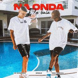 Na Onda da Bala (Com Dfideliz, Boricceli, M records)