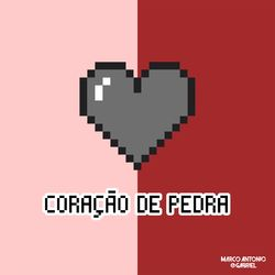 Coração de Pedra – Marco Antonio e Gabriel