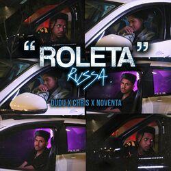 Roleta Russa – Dudu feat Chris MC e Noventa e Tibery