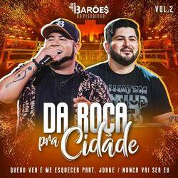 CD Da Roça Pra Cidade (Ao Vivo), Vol. 02 – Os Barões Da Pisadinha Mp3 download