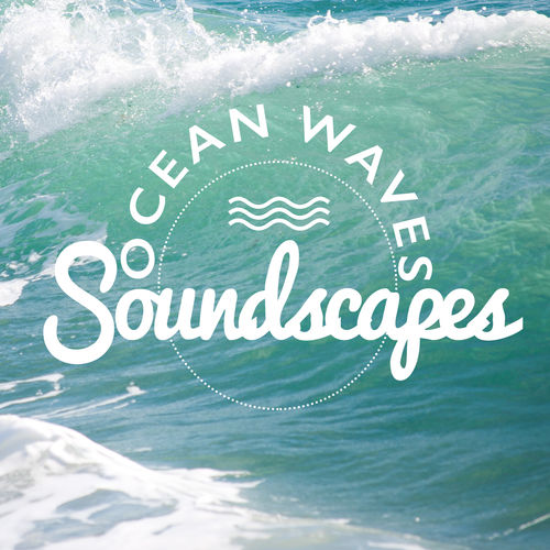 Ocean Wave Sounds: Ocean Waves Soundscapes - Music Streaming