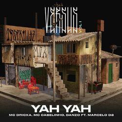 Yah Yah (Versus Vol. 1) – Danzo part Mc Dricka, MC Cabelinho, Marcelo D2 e Tropkillaz