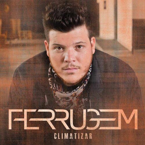 Baixar CD Climatizar – Ferrugem (2015) Grátis