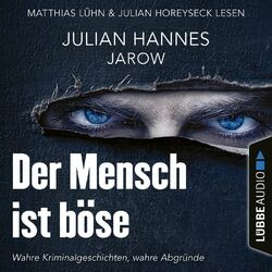 Der Mensch ist böse (Ungekürzt) Audiobook