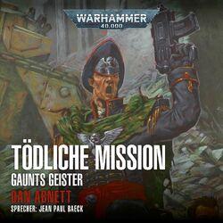Warhammer 40.000 - Gaunts Geister 6: Tödliche Mission (Ungekürzt) Audiobook