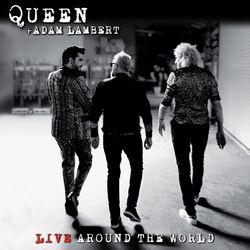 Queen e Adam Lambert – Live Around The World (Deluxe) 2020 CD Completo
