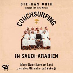 Couchsurfing in Saudi-Arabien (Meine Reise durch ein Land zwischen Mittelalter und Zukunft) Audiobook