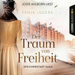 Der Traum von Freiheit - Speicherstadt-Saga, Teil 3 (Gekürzt) Hörbuch kostenlos