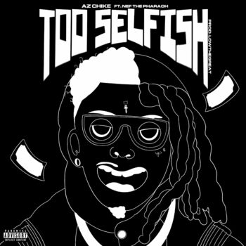 Too Selfish (feat. Nef the Pharaoh) cover